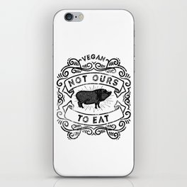 Not Ours To Eat Vegan Statement iPhone Skin