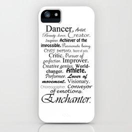 Dancer Description iPhone Case