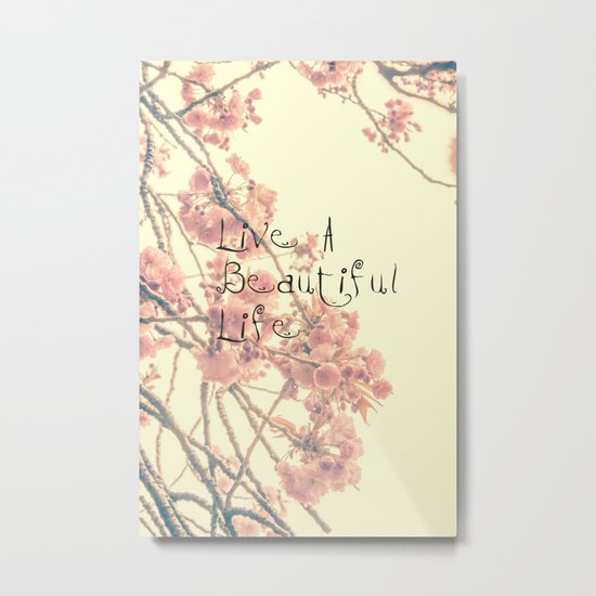 Live A Beautiful Life Metal Print