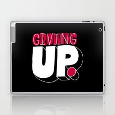 Growing up means giving up. Laptop & iPad Skin