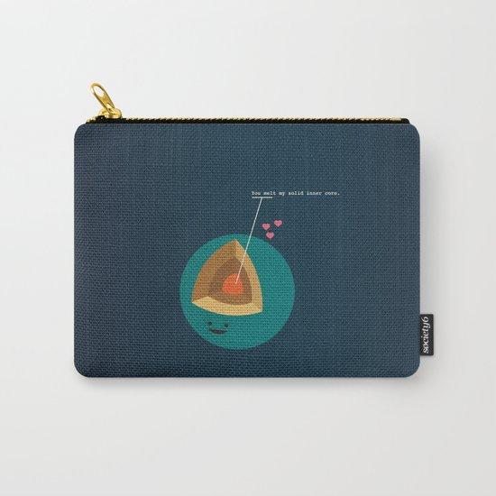 You Melt My Solid Inner Core Carry-All Pouch