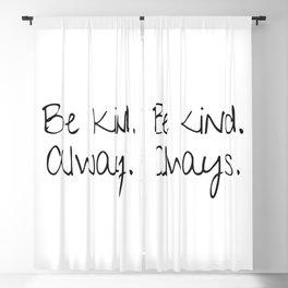 be kind always Blackout Curtain