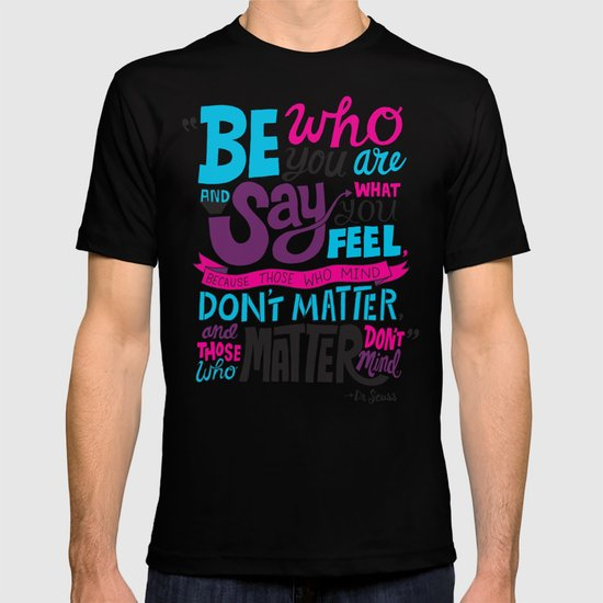 Be Who You Are... T-shirt