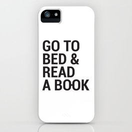 Go to bed and read a book iPhone Case
