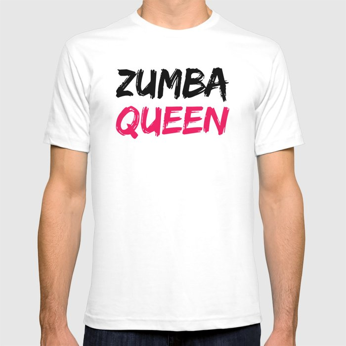 zumba queen t shirt by jenniferallensworth society6. Black Bedroom Furniture Sets. Home Design Ideas
