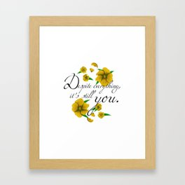 Despite Everything Framed Art Print