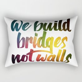 Bridges, not walls Rectangular Pillow