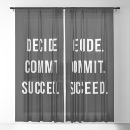 Decide Commit Succeed Motivational Gym Quote Sheer Curtain