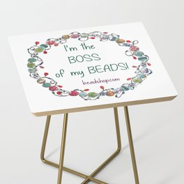I'm the Boss of my Beads Side Table