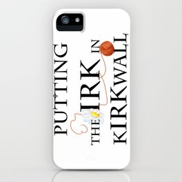 Merrill Puts the IRK in Kirkwall iPhone Case