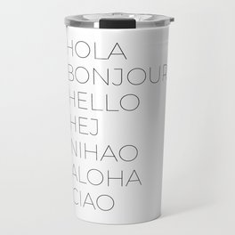 Hola Bonjour Hello Hej Nihao Aloha Ciao Travel Mug
