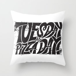 Tuesday is Pizza Day Throw Pillow