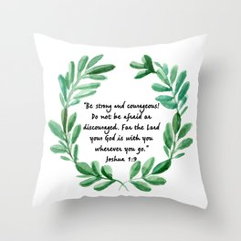 Be Strong and Courageous Joshua 1:9   Christian Art Throw Pillow