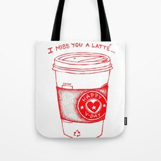 I miss you a latte Tote Bag