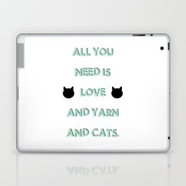 All You Need Is Love, Yarn, & Cats. Laptop & iPad Skin