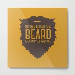 Behind the Beard Metal Print