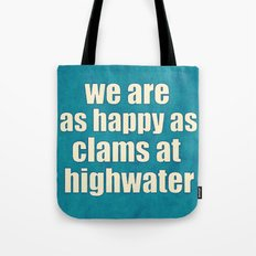 We Are As Happy As Clams At Highwater Tote Bag
