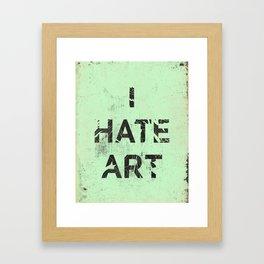 I HATE ART / PAINT Framed Art Print