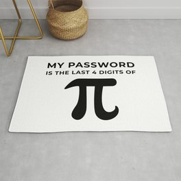 My password is the last 4 digits of PI Rug