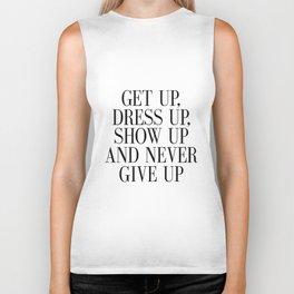 PRINTABLE Art, Get Up Dress Up Show Up And Never Give Up, Bedroom Decor,Girls Biker Tank