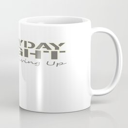 Everyday I Fight Coffee Mug