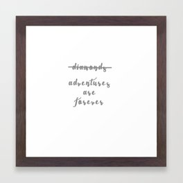 Adventures are Forever Framed Art Print
