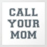 Art Print featuring Call Your Mom Gray White GY by GENYOLO