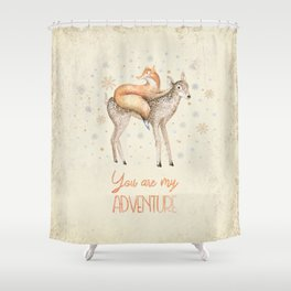 You are my adventure- fox and deer in winter- merry christmas Shower Curtain
