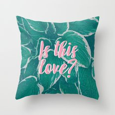 Is This Love? Throw Pillow