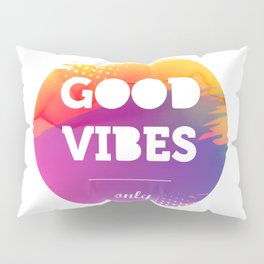 Good Vibes Only, watercolor, circle, t shirt, sticker Pillow Sham