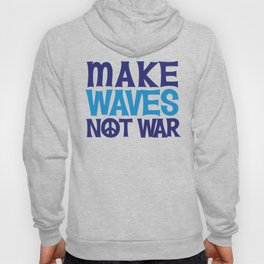 Make Waves Not War, Swim Team Swimmers Hoody