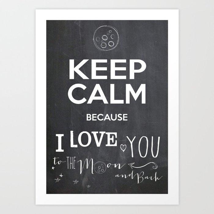 Keep Calm I Love you to the moon. Art Print by lovalu