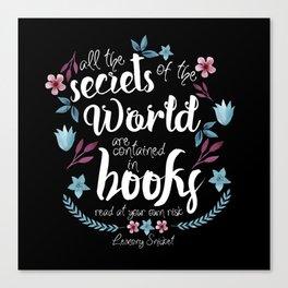 Book Secrets (Black) (Lemony Snicket Quote) Canvas Print