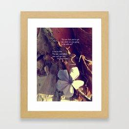 Somewhere You Can't Get Hurt... Framed Art Print