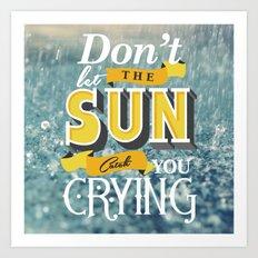 Dont let the sun Art Print