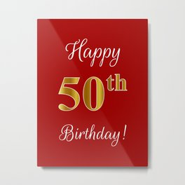 """Elegant """"Happy 50th Birthday!"""" With Faux/Imitation Gold-Inspired Color Pattern Number (on Red) Metal Print"""