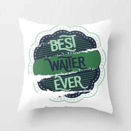 Best Waiter Ever Throw Pillow