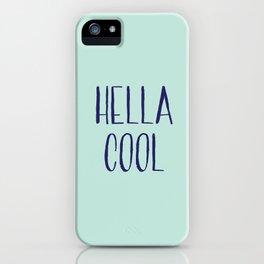 Hella Cool iPhone Case