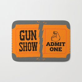 Ticket to the Gun Show Bath Mat