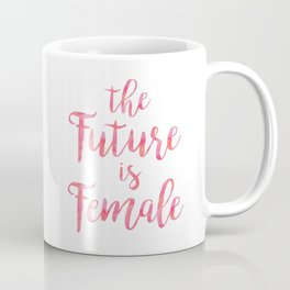 The Future is Female Quote in Pink Coffee Mug