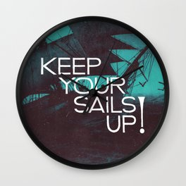 Keep Your Sails Up Wall Clock