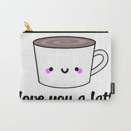 I love you a latte Carry-All Pouch