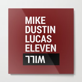 Mike, Dustin, Lucas, Eleven, Will Metal Print