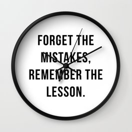 Forget the mistakes, remember the lesson Wall Clock