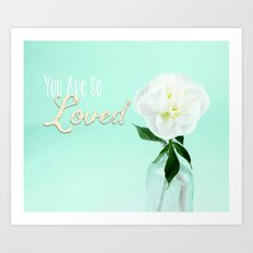 You Are So Loved - Peony in Aqua Art Print