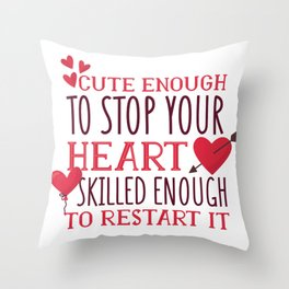 Sweet enough to stop your heart Throw Pillow