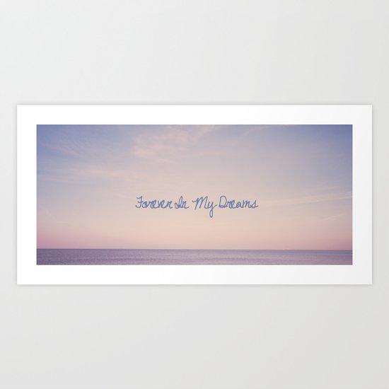 Forever In My Dreams  Art Print
