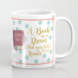 A Book is a Dream that You hold in Your Hands Coffee Mug
