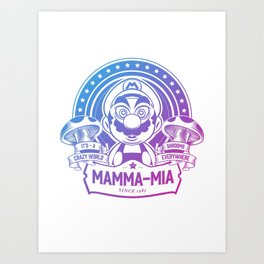 Mamma Mia Super Mario is-a Crazy Art Print