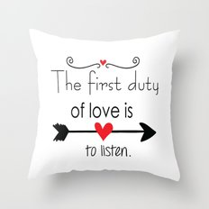 Love is to listen Throw Pillow